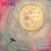 A Sleepy Journey to the Moon by Years & Years