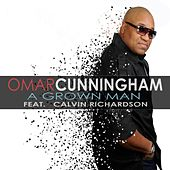 A Grown Man (feat. Calvin Richardson) by Omar Cunningham