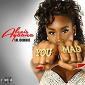You Mad (feat. Lil Debbie) by Alexis Ayaana