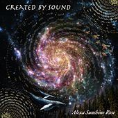 Created By Sound by Alexa Sunshine Rose