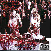 Butchered At Birth by Cannibal Corpse