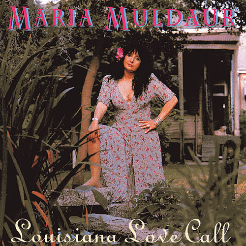 Louisiana Love Call by Maria Muldaur