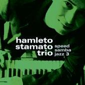 Speed Samba Jazz 3 by Hamleto Stamato Trio