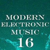 Modern Electronic Music, Vol. 16 by Various Artists