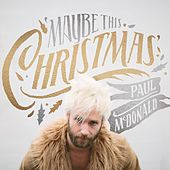 Maybe This Christmas by Paul Mcdonald