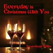 Everyday Is Christmas with You by Steamboat Willie