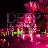 Deep Underground Barcelona by Various Artists