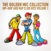 The Golden Mic Collection, Vol. 1 (30 Hip-Hop and Rap Club Hits) by Hip Hop All-Stars