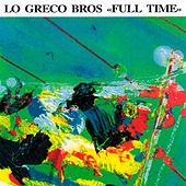 Full Time by Lo Greco Bros