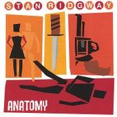 Anatomy by Stan Ridgway