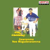 Gawramma Nee Mogudevaramma (Original Motion Picture Soundtrack) by Various Artists