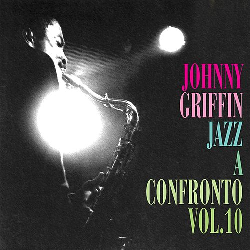 Jazz a confronto, Vol. 10 by Johnny Griffin