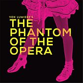 The Phantom of the Opera by Vox Lumiere