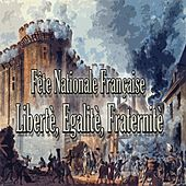 Fête nationale française (Libertè, egalitè, fraternitè) by Various Artists