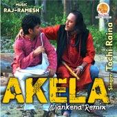Akela Mankena (Remix) by Tochi Raina