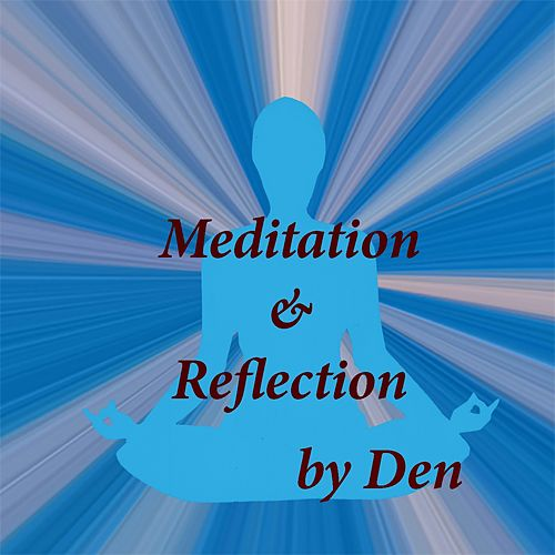 Meditation & Reflection by The Den