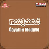 Gayathri Maduve (Original Motion Picture Soundtrack) by Various Artists