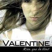 Rien que du vent by Valentine