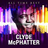 All Time Best: Clyde McPhatter by Clyde McPhatter