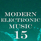 Modern Electronic Music, Vol. 15 by Various Artists