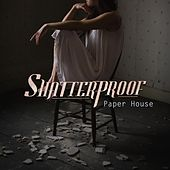 Paper House by Shatterproof
