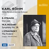 Richard Strauss: Don Juan, Wolfgang Amadeus Mozart: Symphony No. 28 & Igor Stravinsky: The Firebird by WDR Sinfonieorchester Köln Karl Böhm