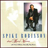 Plays Harry Warren by Spike Robinson