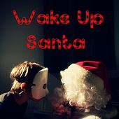 Wake up Santa by Nigel