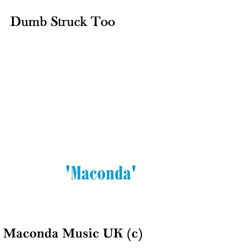 Dumb Struck Too by Maconda