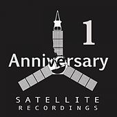 Satellite Recordings 1st Anniversary by Various Artists