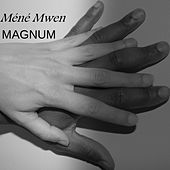 Mèné mwen by Magnum