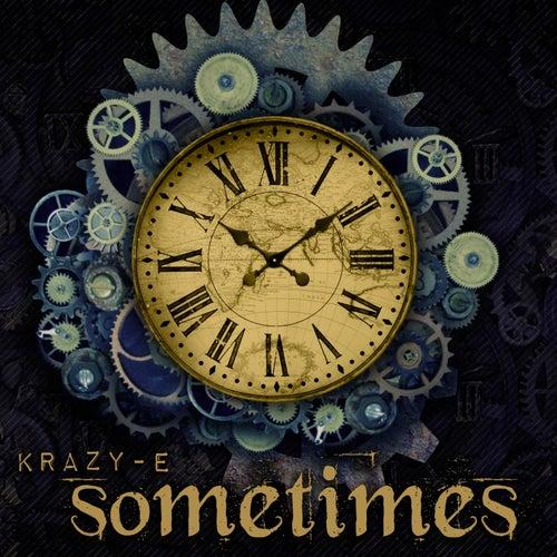 Sometimes by Krazy-e
