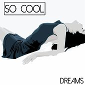So Cool - Dreams by Various Artists