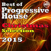 Best of Progressive House - Christmas Selection 2015 by Various Artists