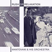 Rush or Relaxation von Mantovani & His Orchestra