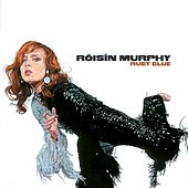 Ruby Blue by Roisin Murphy