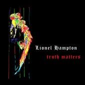Truth Matters von Lionel Hampton
