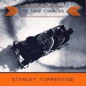 To Take Chances von Stanley Turrentine