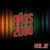 Años 2000 Vol. 12 by Various Artists
