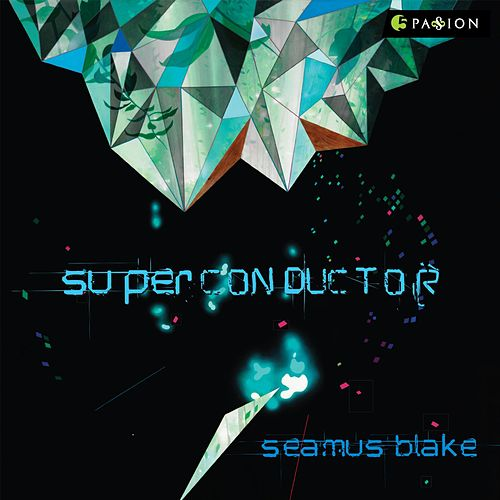Superconductor by Seamus Blake
