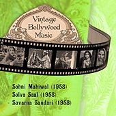 Vintage Bollywood Music: Sohni Mahiwal (1958), Solva Saal (1958), Suvarna Sundari (1958) by Various Artists