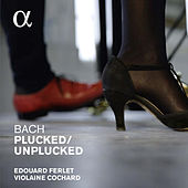 Bach: Plucked / Unplucked by Violaine Cochard