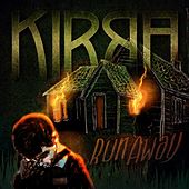 Run Away (Remastered) by Kirra