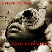 Dead Satellites by Fifth Column