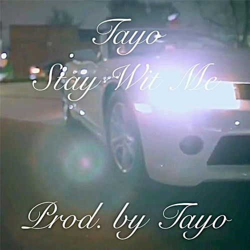 Stay Wit Me by Tayo