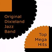 Top Mega Hits by Original Dixieland Jazz Band