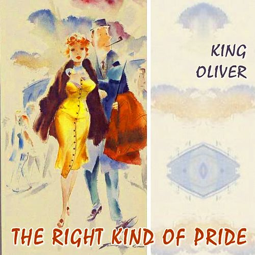 The Right Kind Of Pride von King Oliver