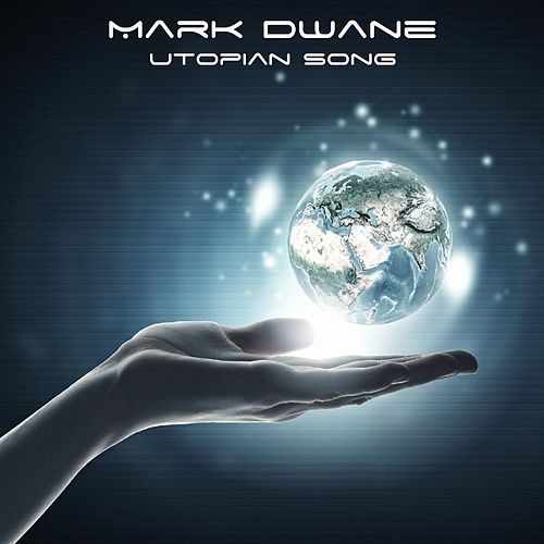 Utopian Song by Mark Dwane