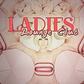 Ladies Lounge Club by Various Artists