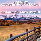 A Sunday Country-Rock Brunch (An Open Air Music Playlist) by Various Artists